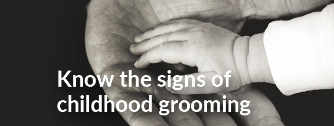 Know the Signs of Childhood Grooming