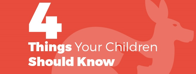 4 Things Your Children Should Know