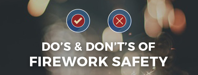 Firework Safety Do's & Don't's
